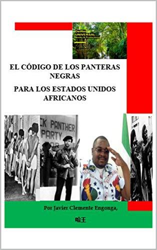 EL CÓDIGO DE LOS PANTERAS NEGRAS PARA LOS ESTADOS UNIDOS AFRICANOS (El Imperio Definitivo nº 1)