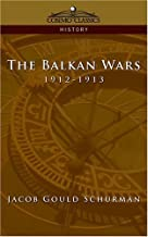 The Balkan Wars: 1912-1913 (English Edition)