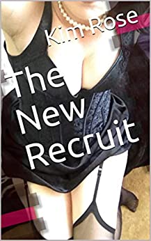 The New Recruit (Tales from the MadHouse Book 1) by [Kim Rose]