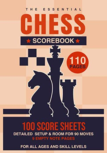 Chess Scoresheet Scorebook: 110 Pages | 100 Scoresheets | 90 Moves | 9 Empty Note Pages