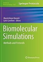 Biomolecular Simulations: Methods and Protocols (Methods in Molecular Biology, 2022)