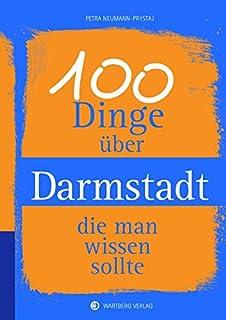 100 Dinge über Darmstadt, die man wissen sollte (Unsere Sta
