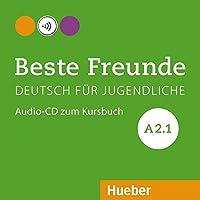 Beste Freunde: Audio-CD zum Kursbuch A2.1