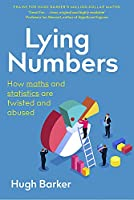 Lying Numbers: How Maths and Statistics Are Twisted and Abused Front Cover