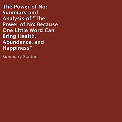 Summary and Analysis of The Power of No: Because One Little Word Can Bring Health, Abundance, and Happiness audiobook cover art