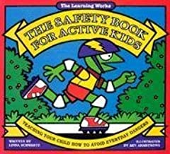 The Safety Book for Active Kids: Teaching Your Child How to Avoid Everyday Dangers