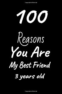100 Reasons You Are My Best Friend 3years old