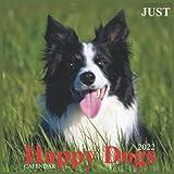 Just Happy Dogs Calendar 2022: Official Dogs Calendar 2022,12 Months , (Dog Breed Calendar),Square 2022 Calendar