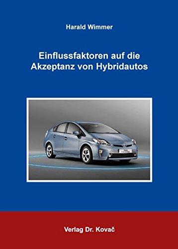Einflussfaktoren auf die Akzeptanz von Hybridautos (MERKUR / Schriften zum innovativen Marketing-Management)