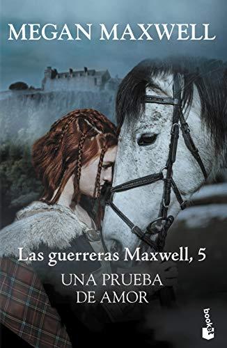 Una prueba de amor: Las guerreras Maxwell 5 (Bestseller)