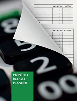 Paperback Monthly Budget Planner: 1 year personal finance workbook ( weekly and monthly ) to get order into money matters | 8.5x11 | 96 pages | Bill Organizer | Bill Tracker | Money Journal Book
