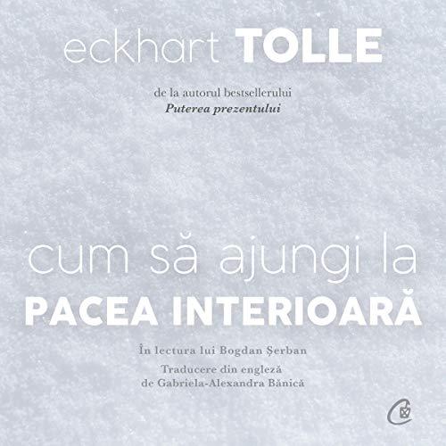 Cum să ajungi la pacea interioară audiobook cover art