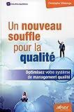 Un nouveau souffle pour la qualité - Optimisez votre système de management qualité.