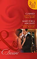 Claimed / Maid for a Magnate 0263252760 Book Cover