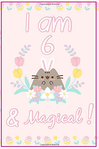 Pusheen Journal I am 6 & Magical!: A Happy Birthday 6 Years Old Pusheen Journal Notebook for Kids, Birthday Pusheen Journal for Girls / 6 Year Old Birthday Gift for Girls!