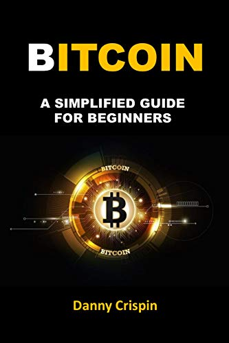 BITCOIN: A simplified Guide for Beginners (English Edition)