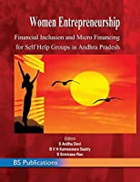 Women Entrepreneurship: Financial Inclusion and Micro Financing for Self Help Groups in Andhra Pradesh