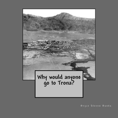Why would anyone go to Trona? [Idioma Inglés]