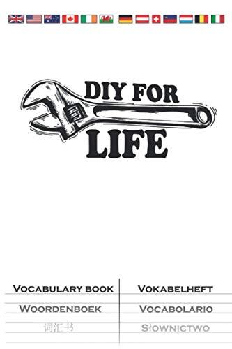 DIY For Life Heimwerker und Werkzeug Papa Vokabelheft: Vokabelbuch mit 2 Spalten für fleißige Heimwerker und Bastler