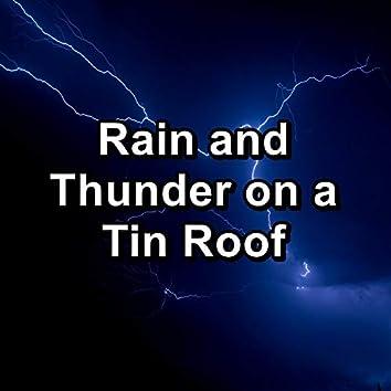 Rain and Thunder on a Tin Roof