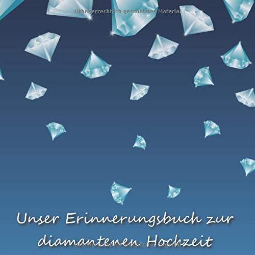 Unser Erinnerungsbuch zur diamantenen Hochzeit: Gästebuch zum selber Eintragen der Gäste einer...