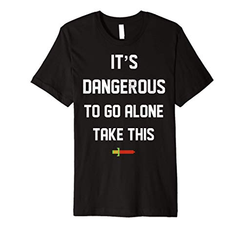 Zelda It's Dangerous To Go Alone Take This Pixels Premium T-Shirt