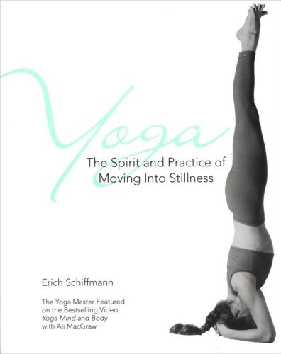 Yoga The Spirit And Practice Of Moving Into Stilln: The Spirit and Practice of Moving into Stillness