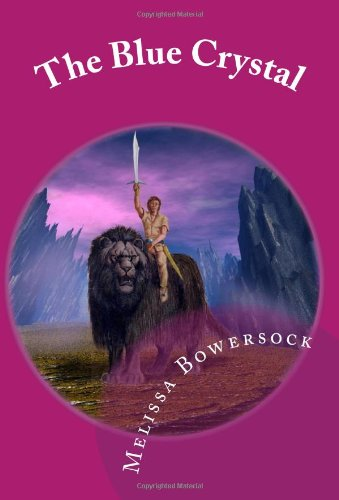 Book: The Blue Crystal by Melissa Bowersock