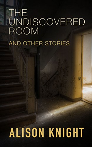 Book: The Undiscovered Room and other stories by Alison Knight