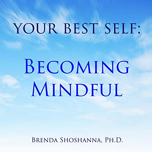 Your Best Self: Becoming Mindful audiobook cover art