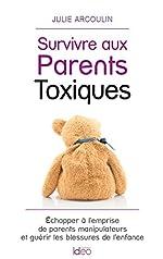 Survivre aux Parents Toxiques de Julie Julie Arcoulin