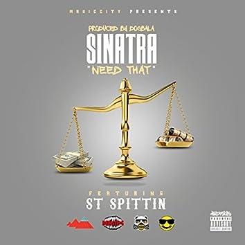 Need That (feat. St Spittin)