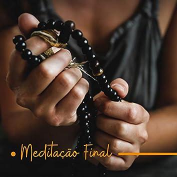 Meditação Final: Zen Música 2019, Harmonia e Equilíbrio na Alma, Mente e Corpo, Chill Zen