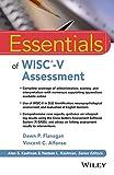 Essentials of WISC–V Assessment (Essentials of Psychological Assessment)