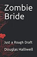 Zombie Bride: Just a Rough Draft