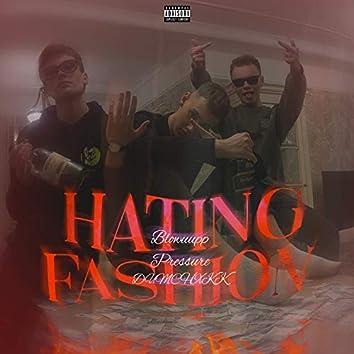 Hating Fashion (Prod. By W A D E)