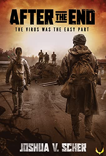 After the End: A Post-Apocalyptic Survival Novel by [Joshua V.  Scher]