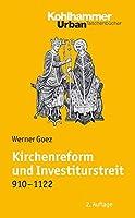 Kirchenreform und investiturstreit 910-1122: Bearbeitet von Elke Goez (Urban-taschenbucher)