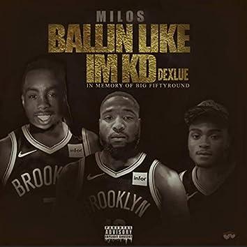 Ballin' Like I'm KD Deluxe
