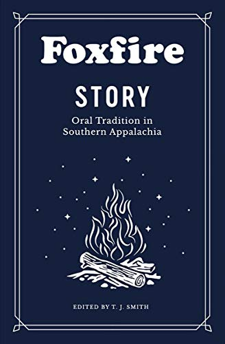 Image of Foxfire Story: Oral Tradition in Southern Appalachia