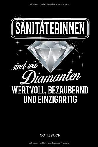 Sanitäterinnen sind wie Diamanten - wertvoll, bezaubernd und einzigartig - Notizbuch: Lustiges Sanitäter Notizbuch mit Punktraster. Sanitäter Zubehör & Sanitäterin Geschenk Idee.