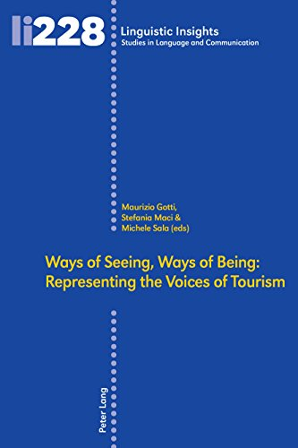 Ways of Seeing, Ways of Being: Representing the Voices of Tourism (Linguistic Insights: Studies in Language and Communication, Band 228)