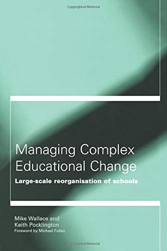 Download Managing Complex Educational Change 0415200970