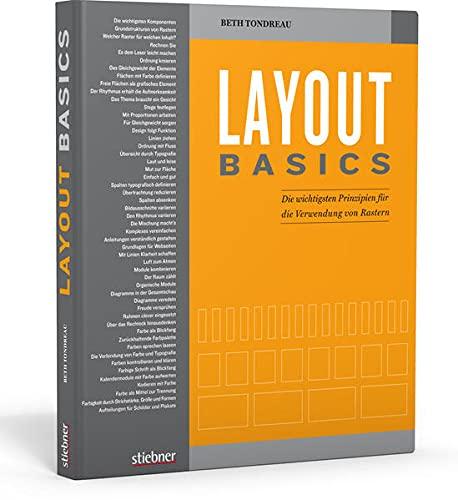 Layout Basics. Die wichtigsten Prinzipien für die Verwendung von Rastern. Handbuch für Kommunikationsdesign, Layout und Gestaltung mit vielen Beispielen für Webdesign und für Print-Projekte.