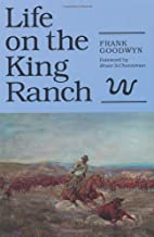 Life on the King Ranch (Centennial Series of the Association of Former Students, Texas A&M University)