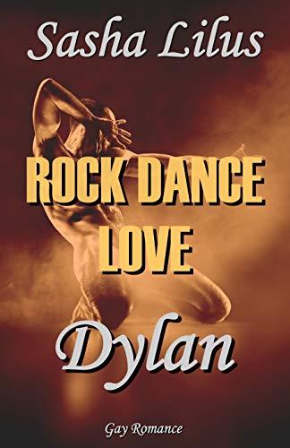 Rock Dance Love_4 - DYLAN: Gay Rockstar Romance