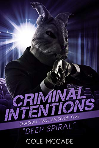 CRIMINAL INTENTIONS: Season Two, Episode Five: DEEP SPIRAL