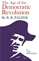 Age of the Democratic Revolution: The Struggle, Volume II by R. Palmer(1970-04-01)