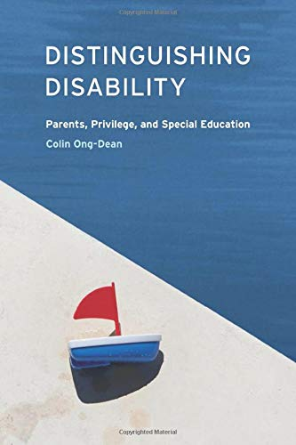 Compare Textbook Prices for Distinguishing Disability: Parents, Privilege, and Special Education 1 Edition ISBN 9780226630014 by Ong-Dean, Colin