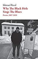 Why the Black Hole Sings the Blues: Poems, 2007-2020 (American Literature)